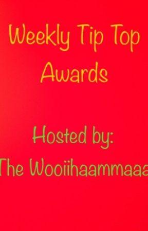 Weekly Tip Top Awards [ON HOLD] Update 1.0 Wattpad