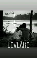 LEVLÂKE by cileklijel