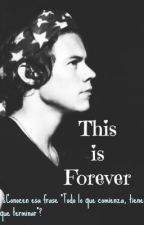This is forever ❤ (Harry Styles & Tú) - Segunda Temporada de Tienes Esa Cosa ♥ by HeysoyValeria