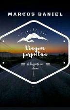 Viagem Perpétua by D4rkWiter
