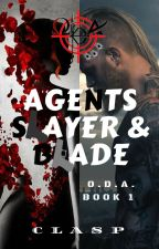 O.D.A. Book 1: Agent's Slayer & Blade by cLasPakaclaire