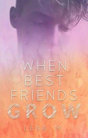 When Best Friends Grow (Sequel to When Best Friends Kiss)