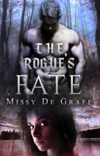 The Rogue's Fate (Book 1: The Raven Chronicles) by Dream_Craziness
