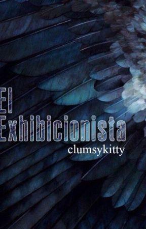 El Exhibicionista by aclumsykitty