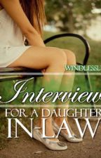 Interview For A Daughter In Law by windlessly
