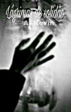 Lágrimas de Solidão  by AugustoKevin