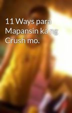 11 Ways para Mapansin ka ng Crush mo. by ItsKenV