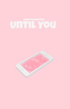 Until You || JackSepticEye by GladYouAskedThat