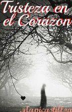 TRISTEZA EN EL CORAZON by mapicastilloa