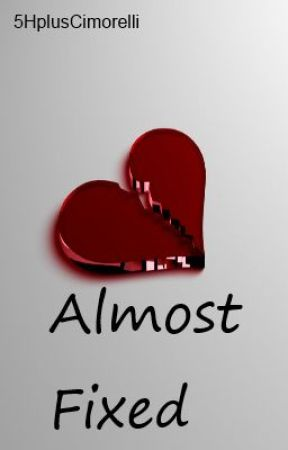 Almost Fixed (Fifth Harmony FanFic) by Stalking_Laurinah