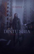 DISTURBIA | MARIA HILL by LAURAHARRIERS