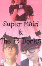 Super Maid & The 13 Dorks by N30Ndoll