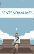 Entendam-me  by xxalguem