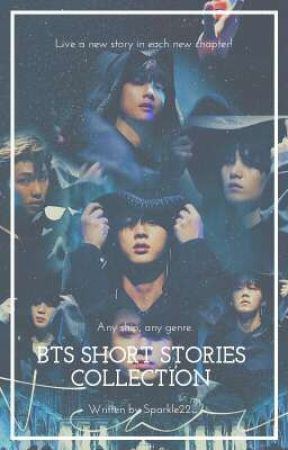 BTS SHORT STORIES COLLECTION by Sparkle22_