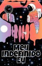 Meu Indefinido Eu by NicolleSirne