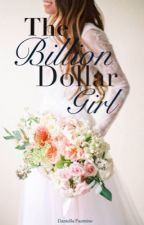 The Billion Dollar Girl by THEINDECISIVE_WRITER