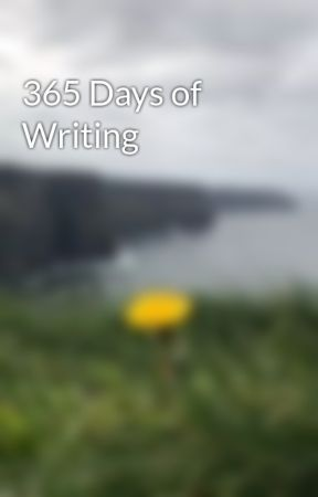 365 Days of Writing by InNeedofHope