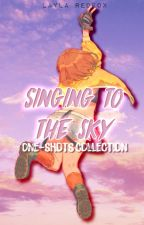 Singing to the sky [BNH//One-shots] by Layla_Redfox