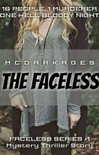 THE FACELESS [Faceless Series #1: COMPLETED] by mcdarkages