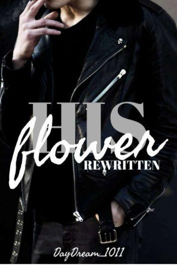 His Flower (Rewritten)
