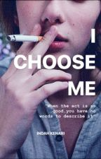 I CHOOSE ME by indahkenari_