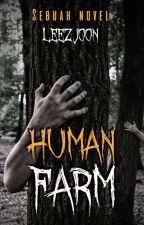 Human Farm by LeezJoon