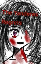 The Yanderes Regrets by RinAyano