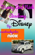 Disney and nick academy  by racetrackgirl02