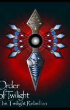 Order of Twilight Vol. 1 The Twilight Rebellion by TheFallenFour