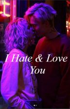 I Hate & Love You by Wexgh7