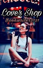 Cover shop (OPEN) by Bookwriter2121