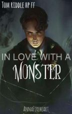 In love with a Monster (Tom Riddle FF) by AnnaFireheart