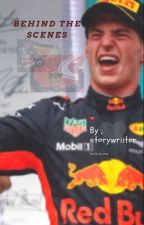 Behind The Scenes. {MAX VERSTAPPEN} by storywriiterx