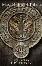 Max: District 4 Tribute by LianLily