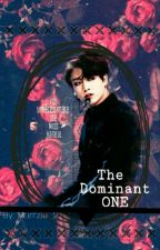 The Dominant ONE (FANFICTION) by Marrzie_2