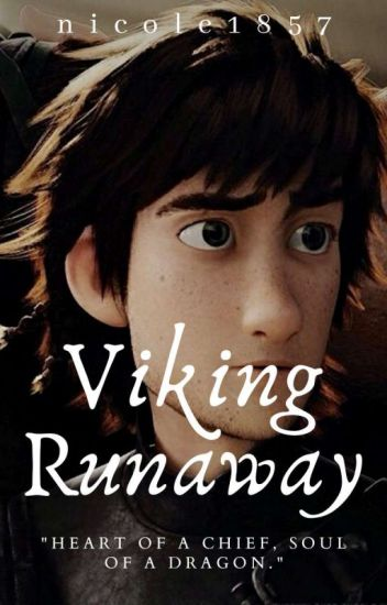 Viking RUNAWAY {HICCSTRID} 《✔》
