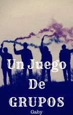 Un Juego De Grupos by GabyGarciax15x