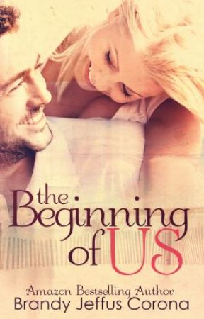 The Beginning of Us - Prologue by BrandyJeffusCorona