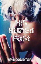 His Buried Past| Taekook by KookieTops