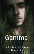 Gamma - Jeder Song erzählt eine Geschichte by Hallejuliaaa