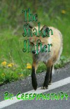 The shaken shifter by kergkiddo