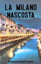 La Milano Nascosta by EmmanuelaFranco