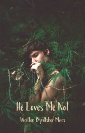 He Loves Me Not by AsherMars