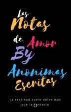 Las notas de amor by AnonimasEscritas