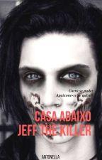 Jeff  -  Casa Abaixo by eraumavezantonella