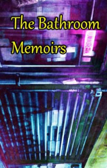 The Bathroom Memoirs-toilets stalls words written-Read, Enjoy & Laugh.