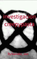 investigación creepypasta by kanako_san