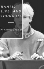 rants, life, and thoughts by minniminyoongi