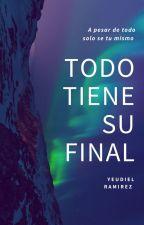 TODO TIENE SU FINAL by YeudielRamirez
