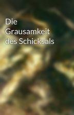 Die Grausamkeit des Schicksals by Domenic_Dankmar